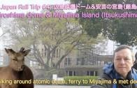 Hiroshima Dome plus Miyajima